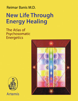 New Life Through Energy Healing by Reimar Banis
